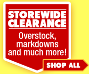 STOREWIDE CLEARANCE - Overstock, markdowns and much more! SHOP ALL