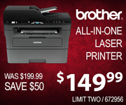 Brother Laser All-In-One $149.99 Was $199.99 Save $50! Sku 672956 Limit Two