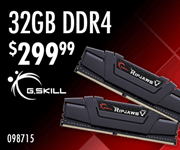 GSkill 32GB DDR4 - $299.99; SKU 098715