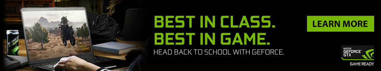 Best in Class. Best in Game. NVIDIA GeForce GTX Game Ready Laptops - Learn More