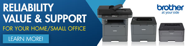 Reliability, Value & Support. Brother Printers.