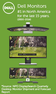 Dell Monitors. #1 in North America for the last 15 years.