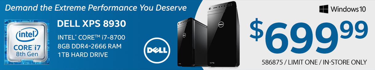 Dell 8930 Desktop Computer - Intel Core i7-8700; 8GB DDR4-2666 RAM; 1TB Hard Drive. $699.99. SKU 586875. LIMIT ONE. IN-STORE ONLY