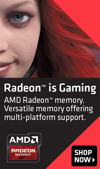 Radeon is Gaming! AMD Radeon Memory.