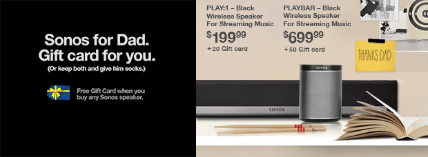 SONOS. Free gift card when you buy a Sonos speaker.