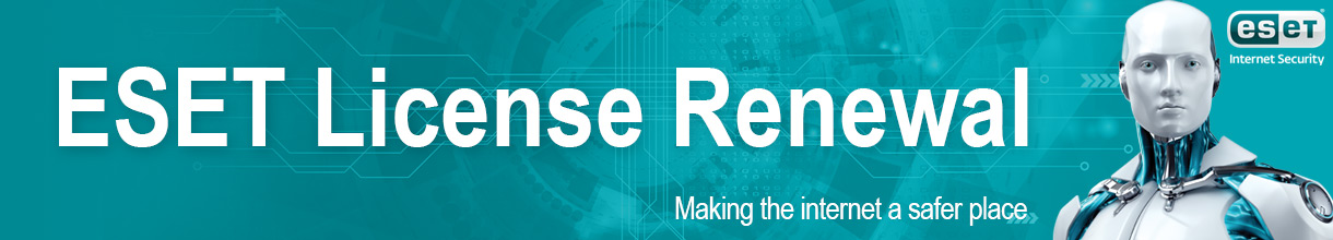 ESET Licesne Renewal. Making the Internet a safer place