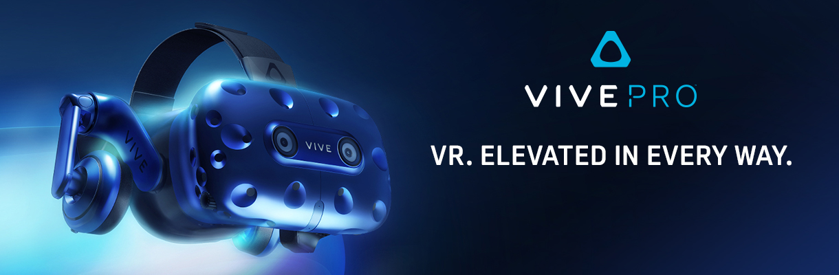 Vive Pro VR. Elevated in Every Way