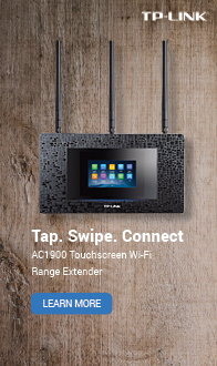 Tap. Swipe. Connect. TP-LINK AC1900 Touchscreen Wi-Fi Range Extender