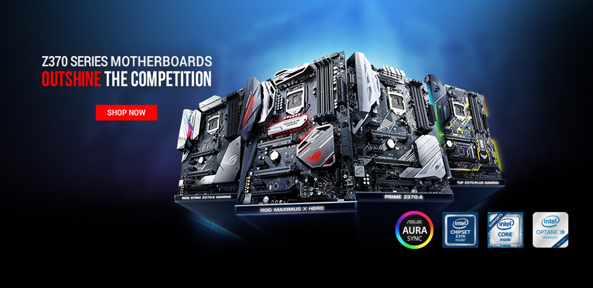 ASUS Z370 Series Motherboards. Outshine the Competition - Shop Now