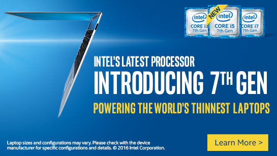 Intel's Latest Processor. Introducing the 7th Gen Powering the World's Thinnest Laptops