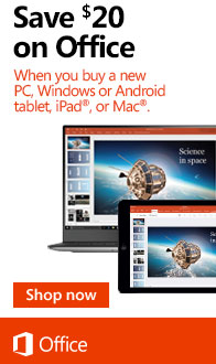 Save $20 on Office when purchased with a new PC, Tablet, or Mac!