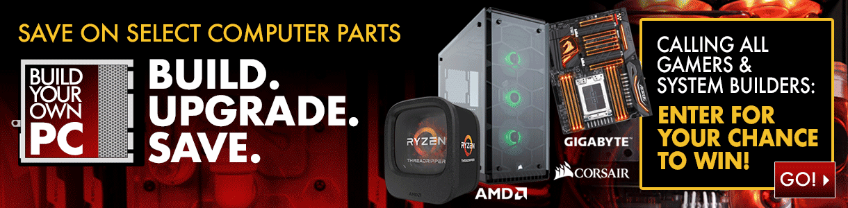 Save on Select Computer Parts - Build. Upgrade. Save. Calling all Gamers and System Builders: Enter for your chance to win!