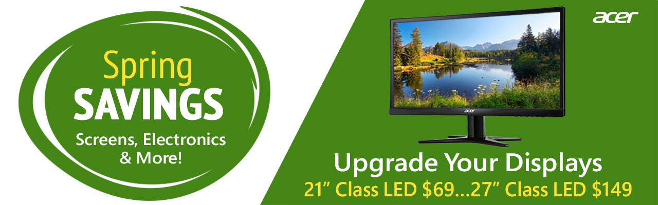 Spring Savings - Screens, Electronics & More!