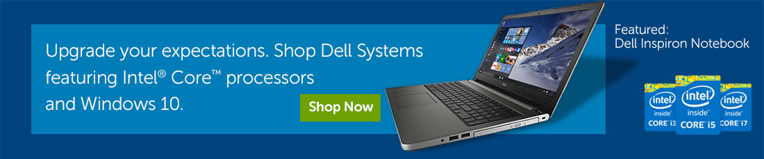 Shop Dell Systems featuring Intel Core Processors and Windows 10